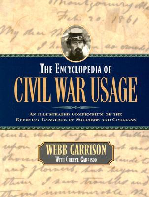 The Encyclopedia of Civil War Usage By Garrison, Webb B./ Garrison, Cheryl